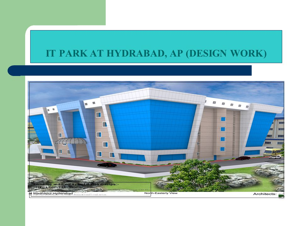 IT PARK AT HYDRABAD, AP (DESIGN WORK)