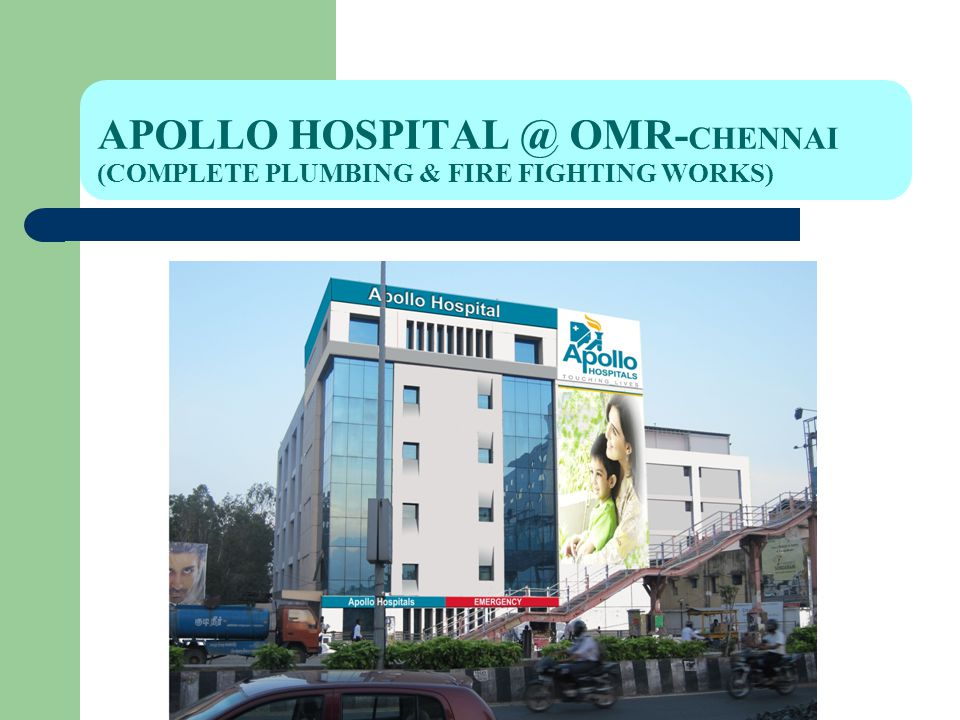 APOLLO HOSPITAL @ OMR-CHENNAI (COMPLETE PLUMBING & FIRE FIGHTING WORKS)