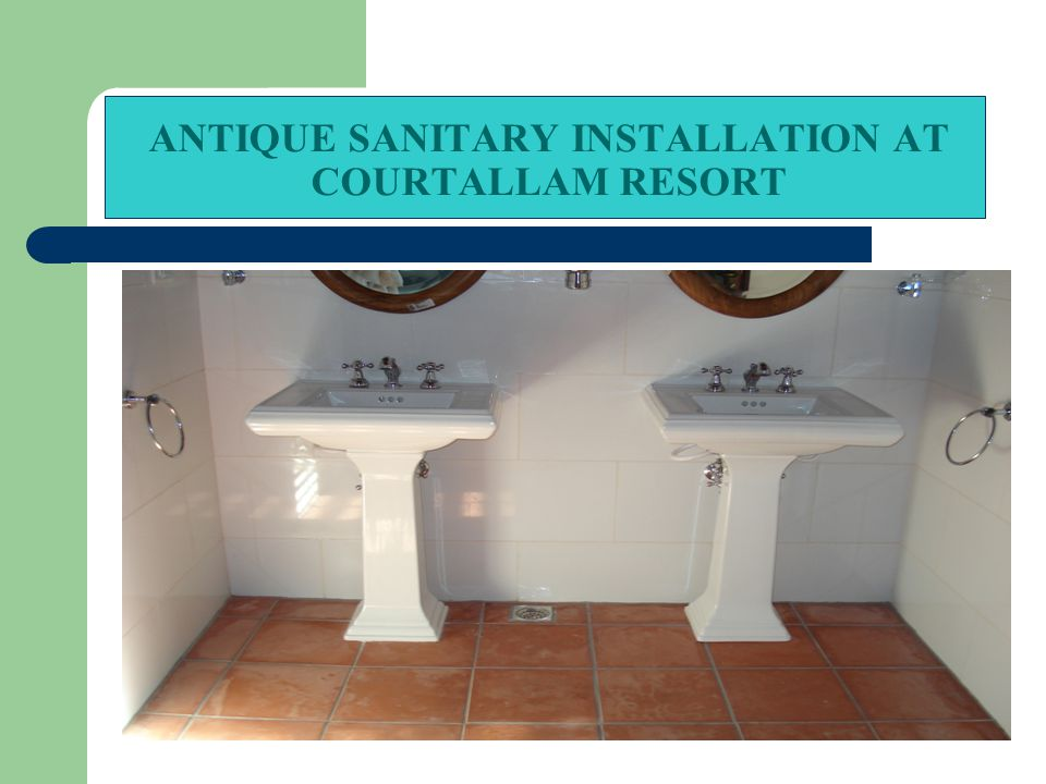 ANTIQUE SANITARY INSTALLATION AT COURTALLAM RESORT