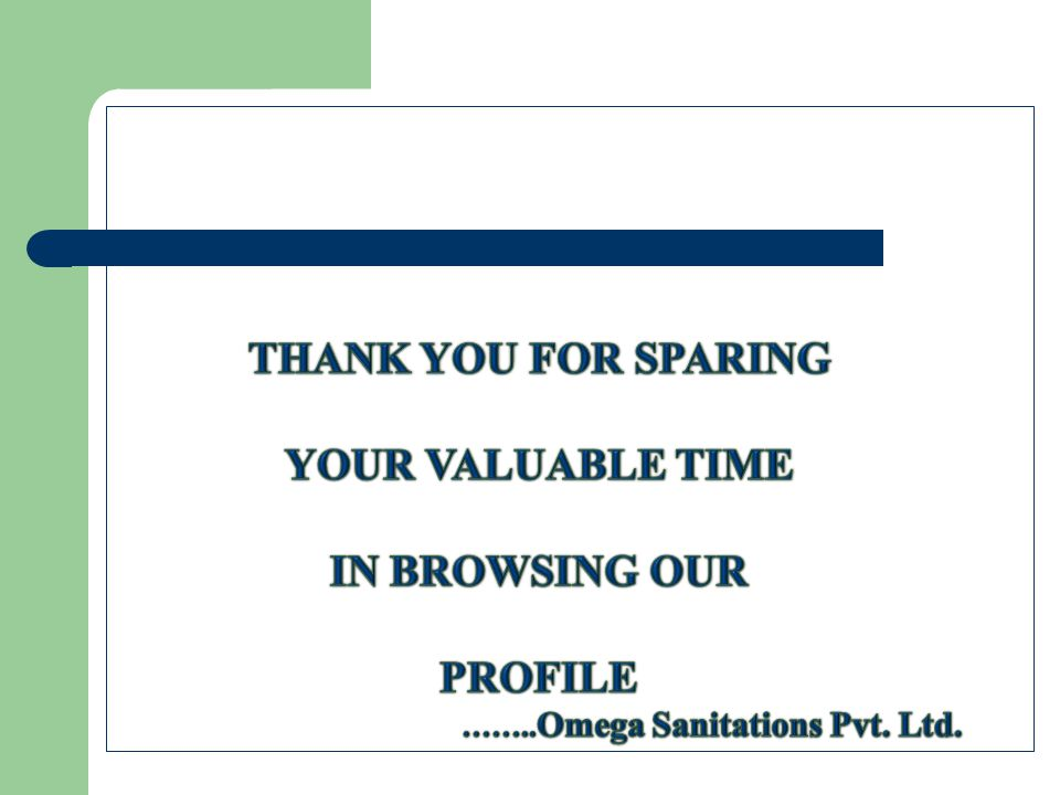 THANK YOU FOR SPARING YOUR VALUABLE TIME IN BROWSING OUR PROFILE