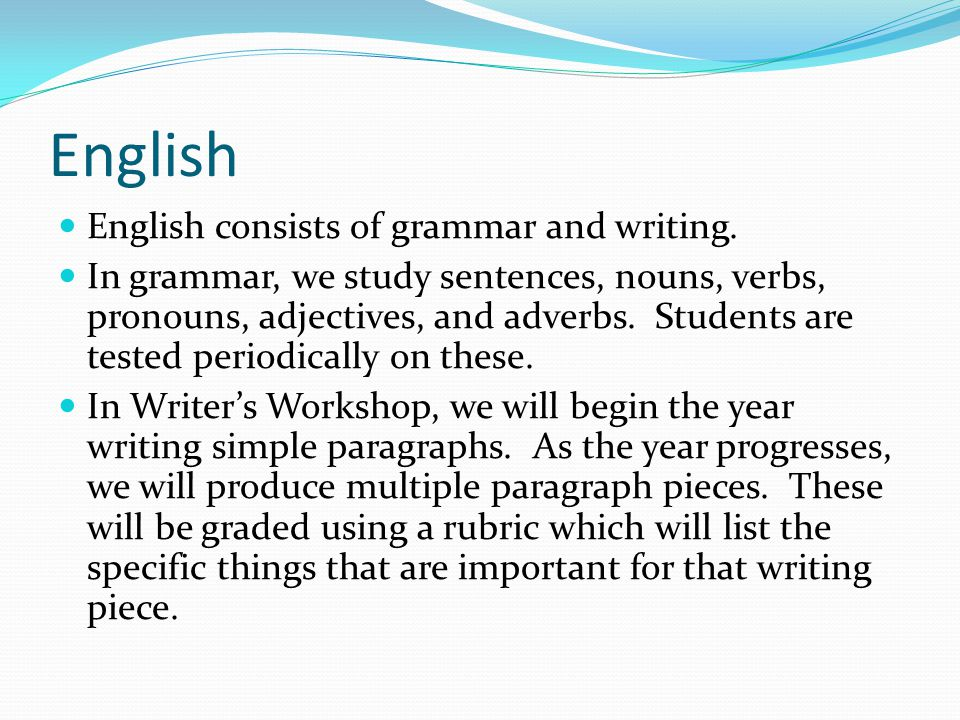 English English consists of grammar and writing.