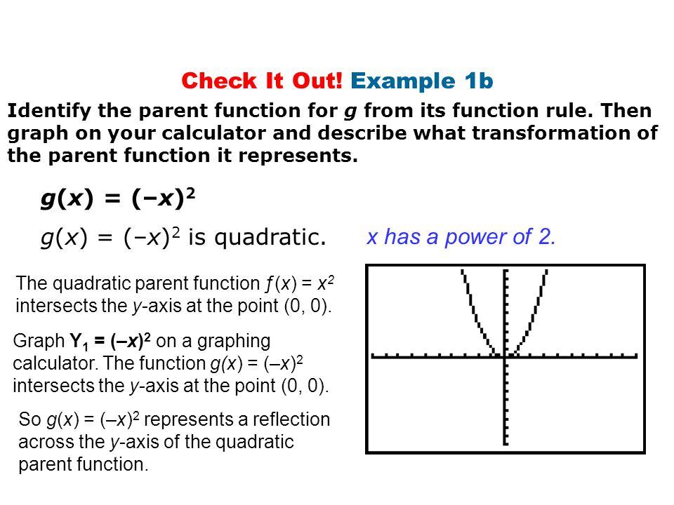 g(x) = (–x)2 is quadratic. x has a power of 2.