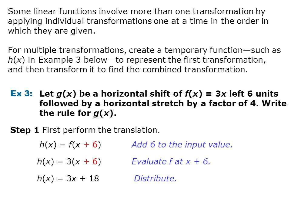 Some linear functions involve more than one transformation by applying individual transformations one at a time in the order in which they are given.