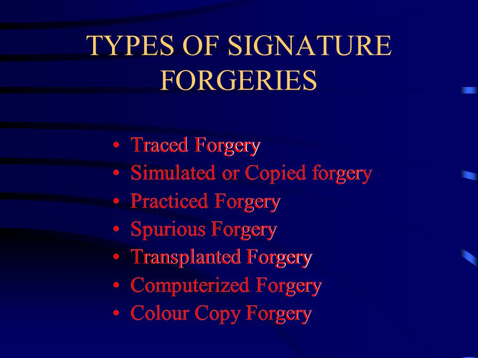 TYPES OF SIGNATURE FORGERIES