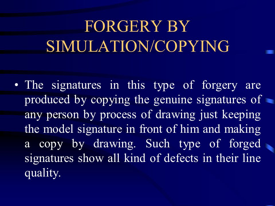 FORGERY BY SIMULATION/COPYING