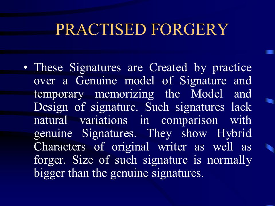 PRACTISED FORGERY