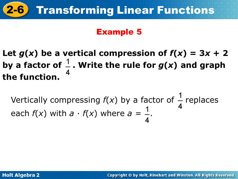 Example 5 Let g(x) be a vertical compression of f(x) = 3x + 2 by a factor of . Write the rule for g(x) and graph the function.