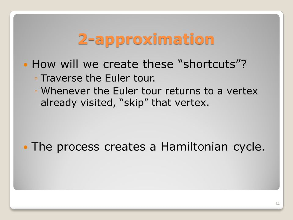 2-approximation How will we create these shortcuts