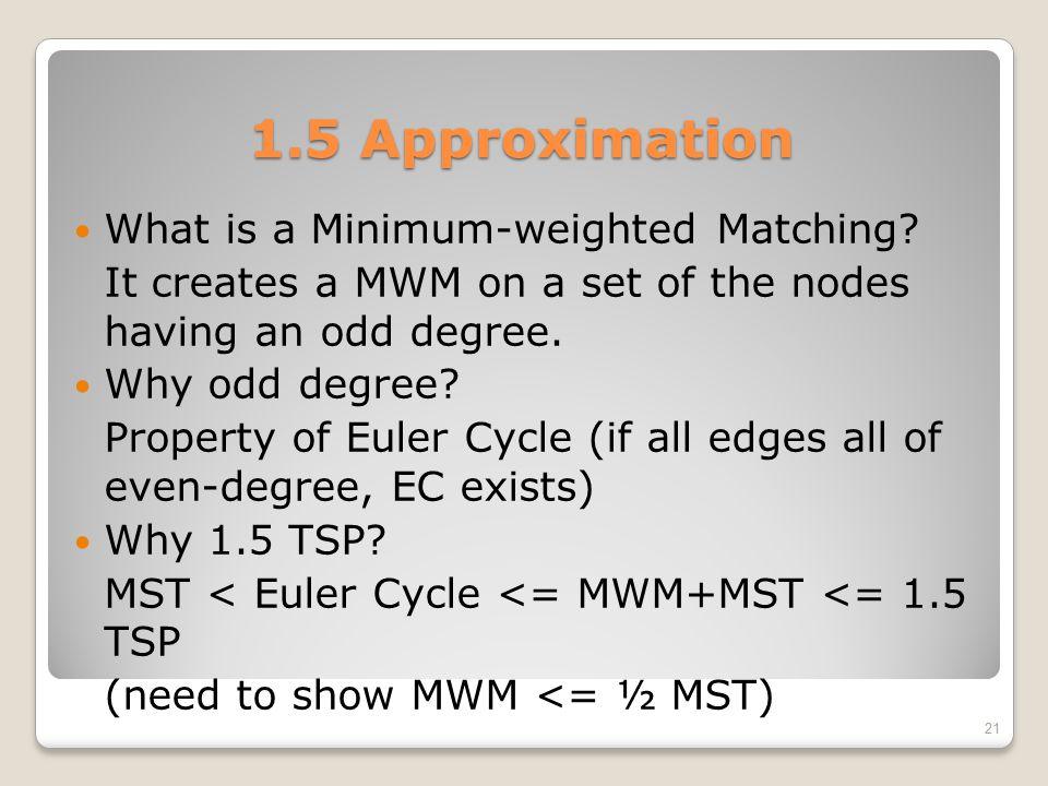 1.5 Approximation What is a Minimum-weighted Matching