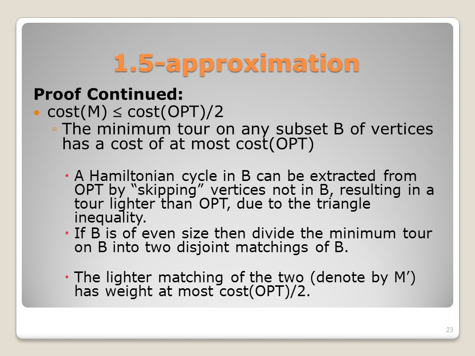 1.5-approximation Proof Continued: cost(M)  cost(OPT)/2