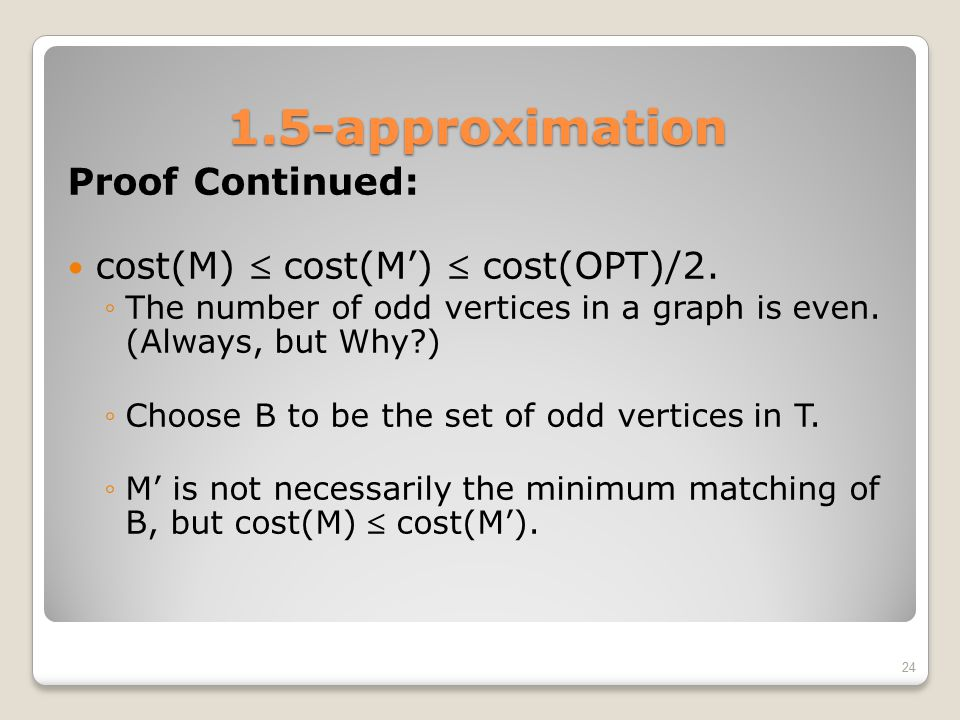 1.5-approximation Proof Continued: cost(M)  cost(M')  cost(OPT)/2.