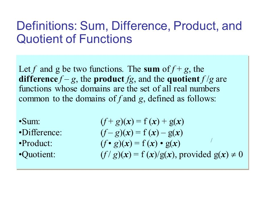 Definitions: Sum, Difference, Product, and Quotient of Functions ...