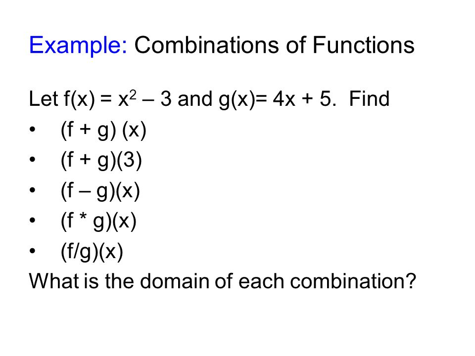 Example: Combinations of Functions