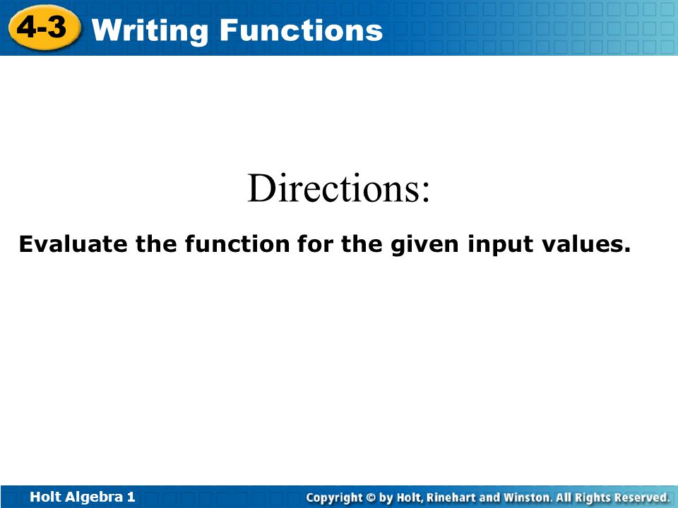 Directions: Evaluate the function for the given input values.