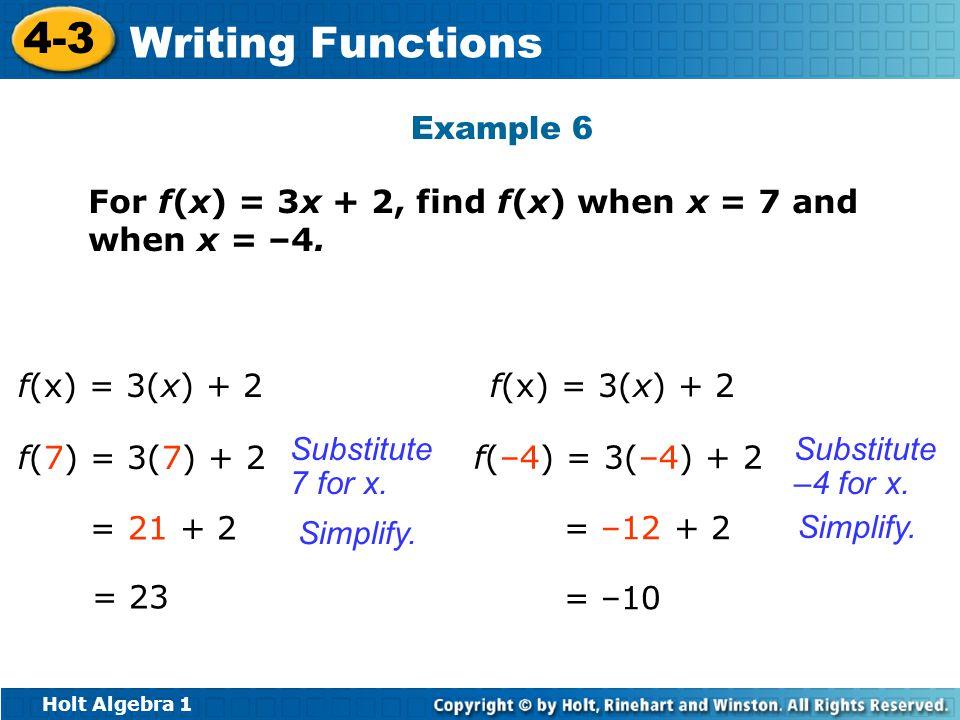 Example 6 For f(x) = 3x + 2, find f(x) when x = 7 and when x = –4. f(x) = 3(x) + 2. f(x) = 3(x) + 2.