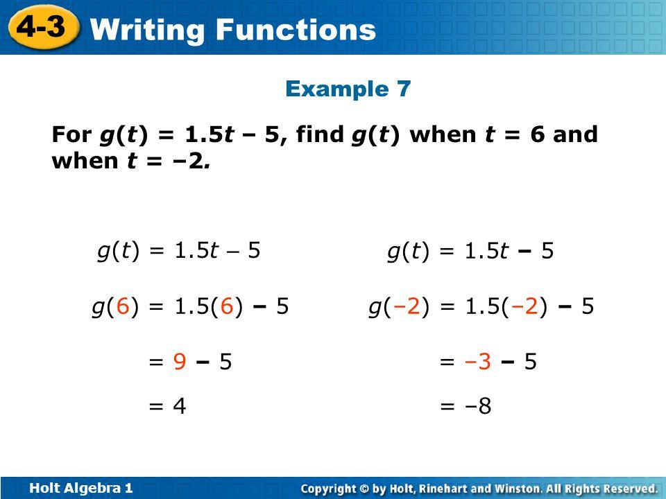 Example 7 For g(t) = 1.5t – 5, find g(t) when t = 6 and when t = –2. g(t) = 1.5t – 5. g(t) = 1.5t – 5.