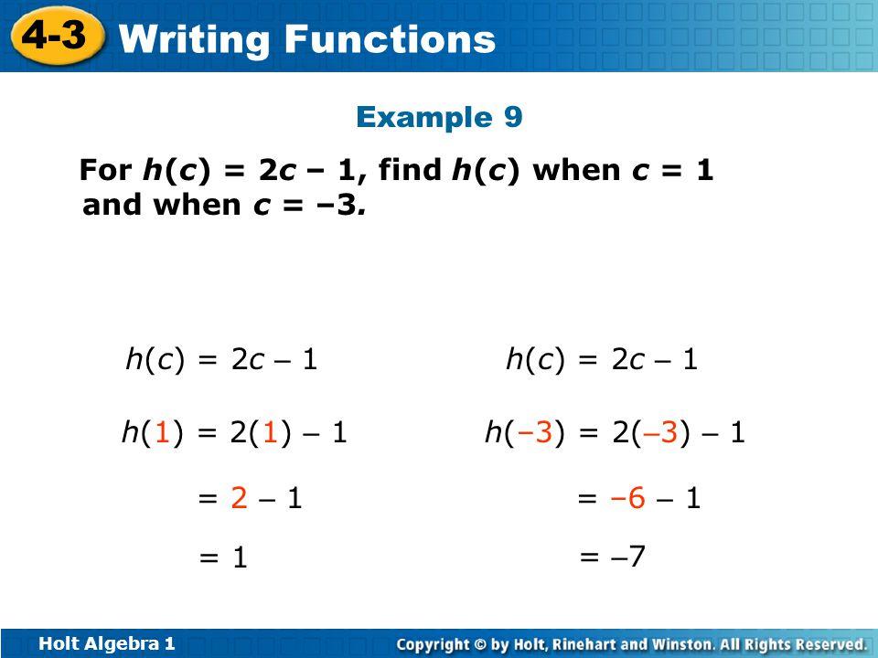 Example 9 For h(c) = 2c – 1, find h(c) when c = 1 and when c = –3. h(c) = 2c – 1. h(c) = 2c – 1. h(1) = 2(1) – 1.