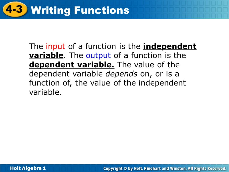 The input of a function is the independent variable