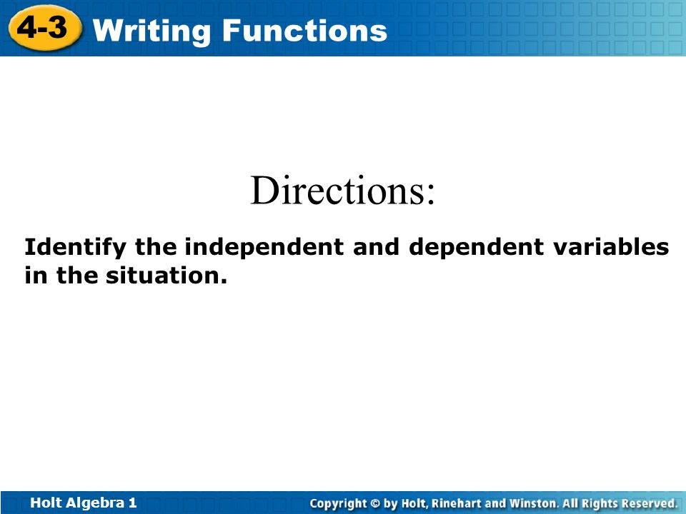 Directions: Identify the independent and dependent variables