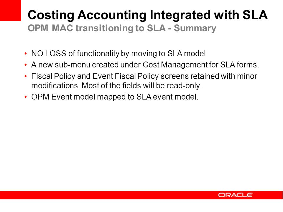 Costing Accounting Integrated with SLA OPM MAC transitioning to SLA - Summary