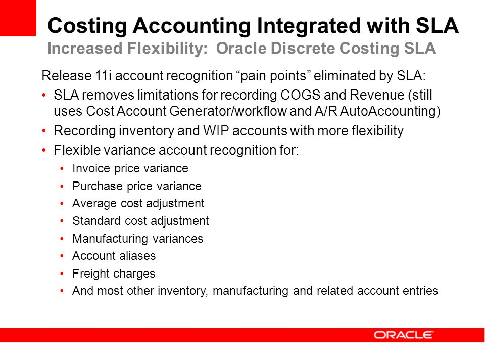 Costing Accounting Integrated with SLA Increased Flexibility: Oracle Discrete Costing SLA
