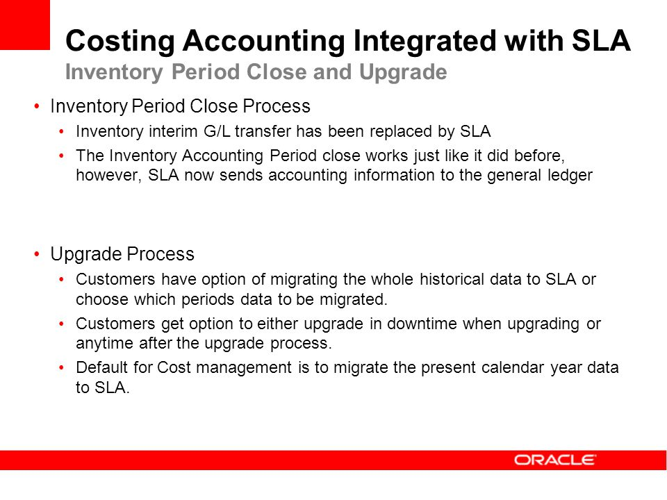 Costing Accounting Integrated with SLA Inventory Period Close and Upgrade