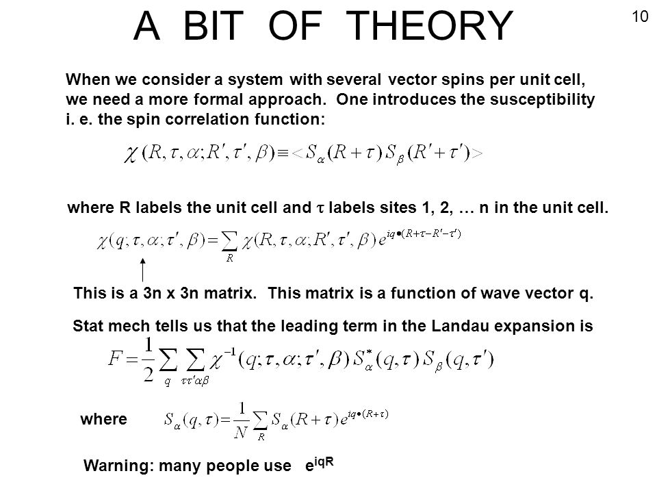 A BIT OF THEORY 10. When we consider a system with several vector spins per unit cell,