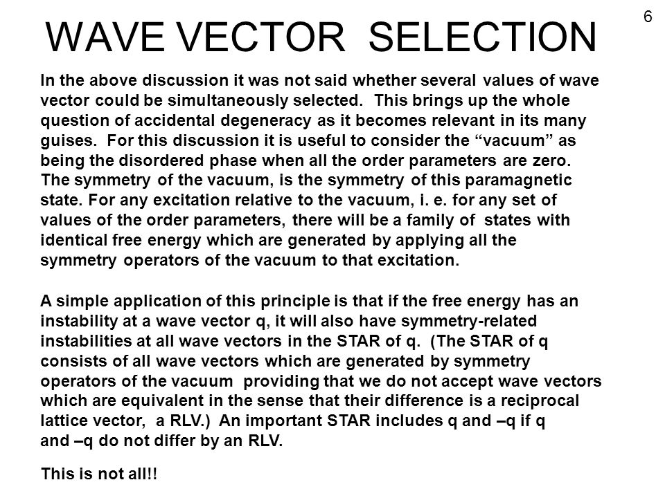 WAVE VECTOR SELECTION 6. In the above discussion it was not said whether several values of wave.