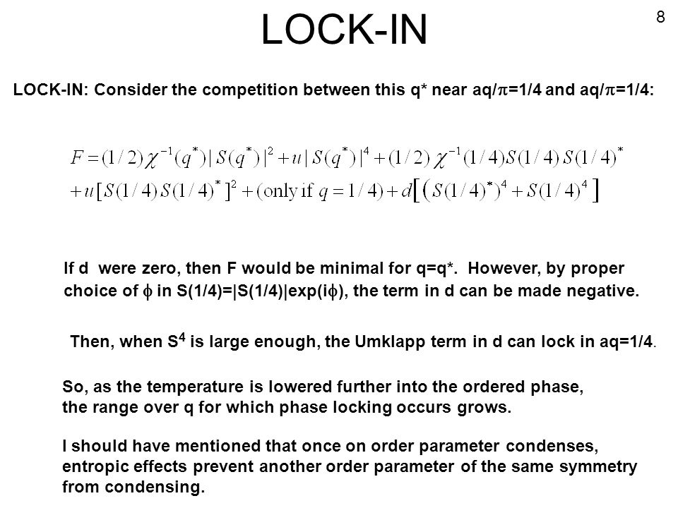 LOCK-IN 8. LOCK-IN: Consider the competition between this q* near aq/p=1/4 and aq/p=1/4: