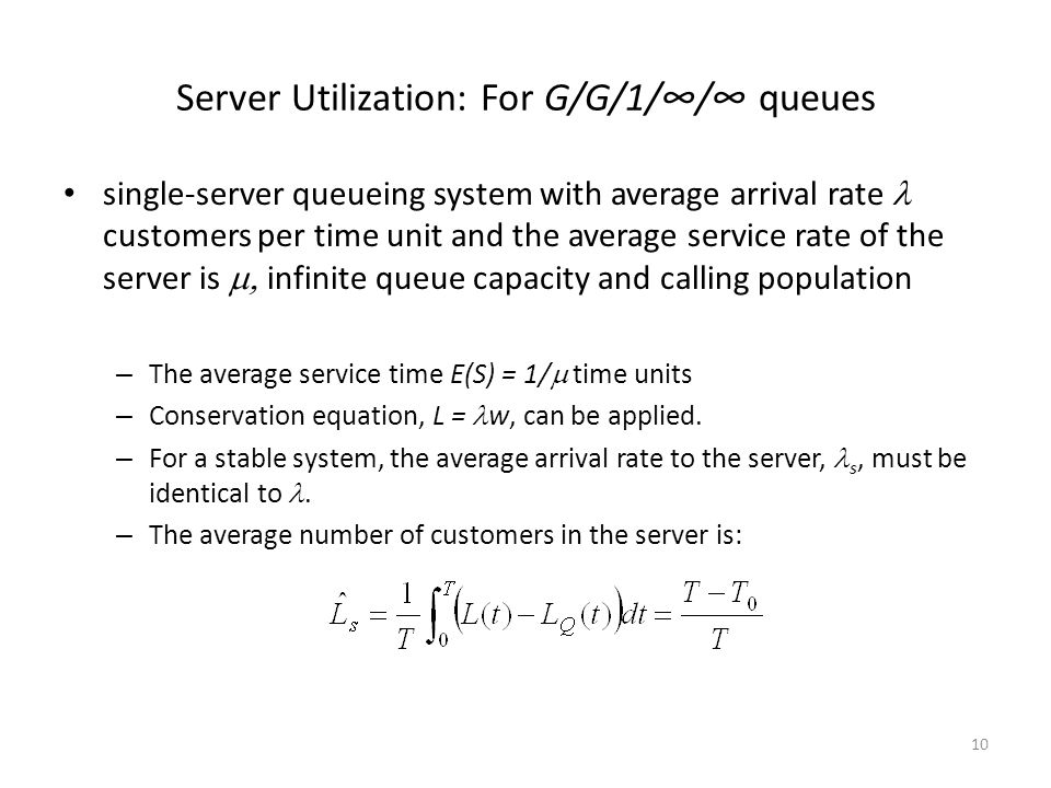 Server Utilization: For G/G/1/∞/∞ queues