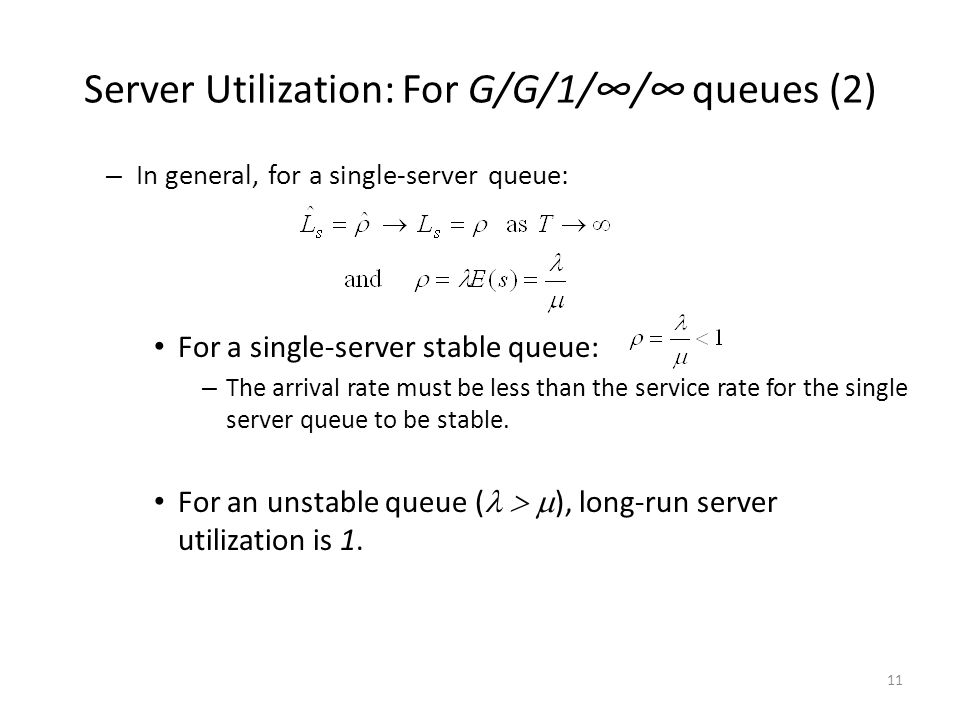 Server Utilization: For G/G/1/∞/∞ queues (2)