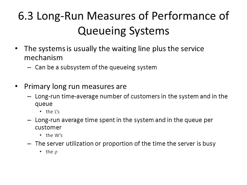 6.3 Long-Run Measures of Performance of Queueing Systems