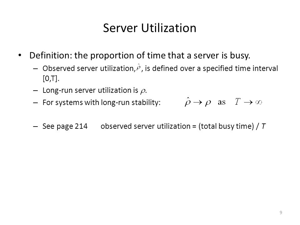 Server Utilization Definition: the proportion of time that a server is busy.
