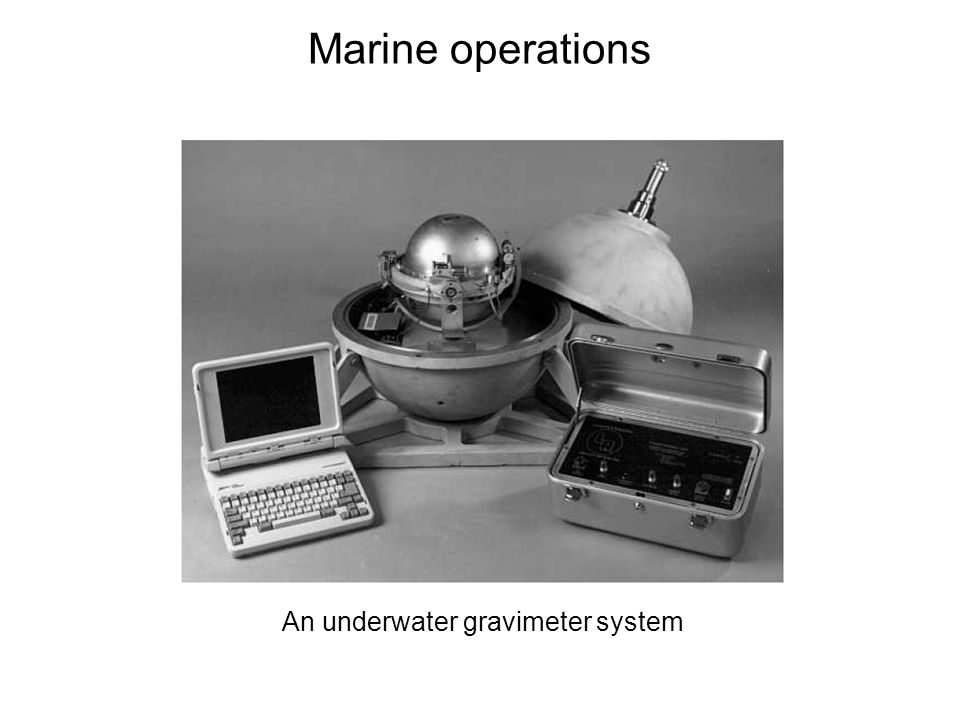 Marine operations An underwater gravimeter system