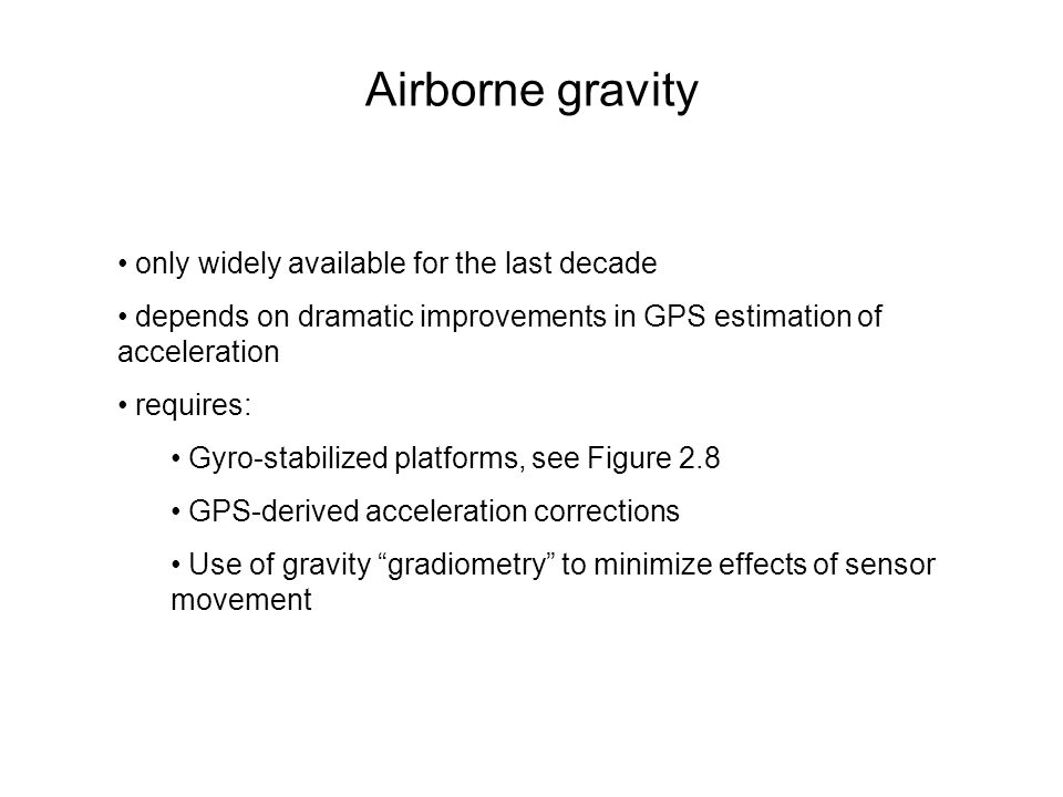 Airborne gravity only widely available for the last decade