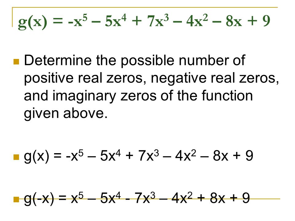 g(x) = -x5 – 5x4 + 7x3 – 4x2 – 8x + 9