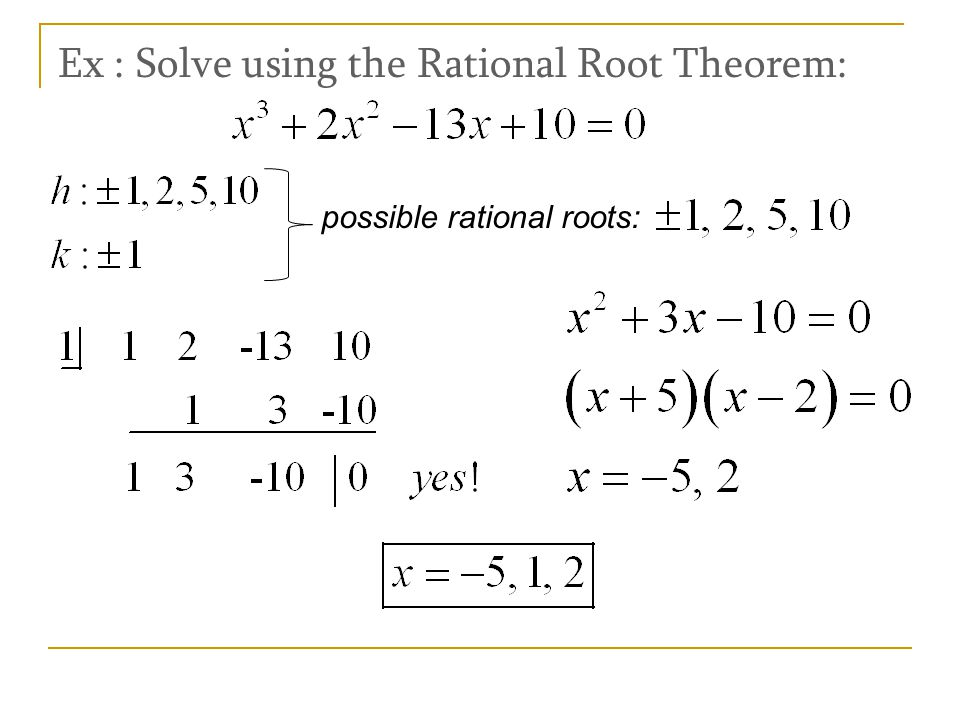 Ex : Solve using the Rational Root Theorem: