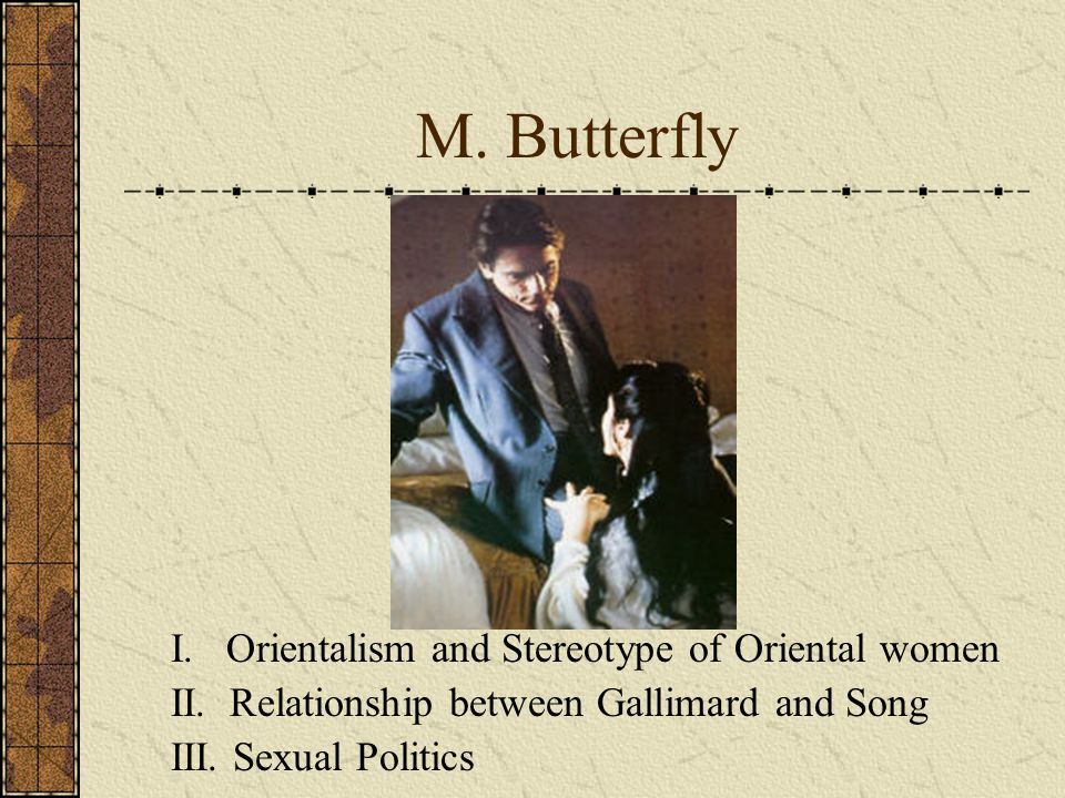 M. Butterfly I. Orientalism and Stereotype of Oriental women