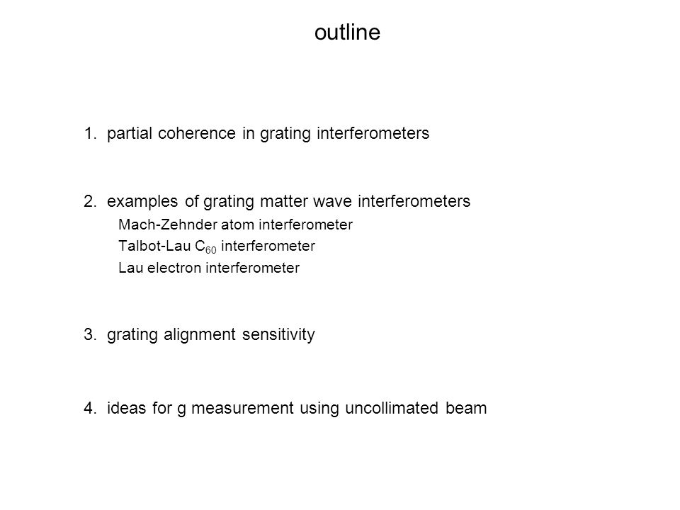 outline 1. partial coherence in grating interferometers