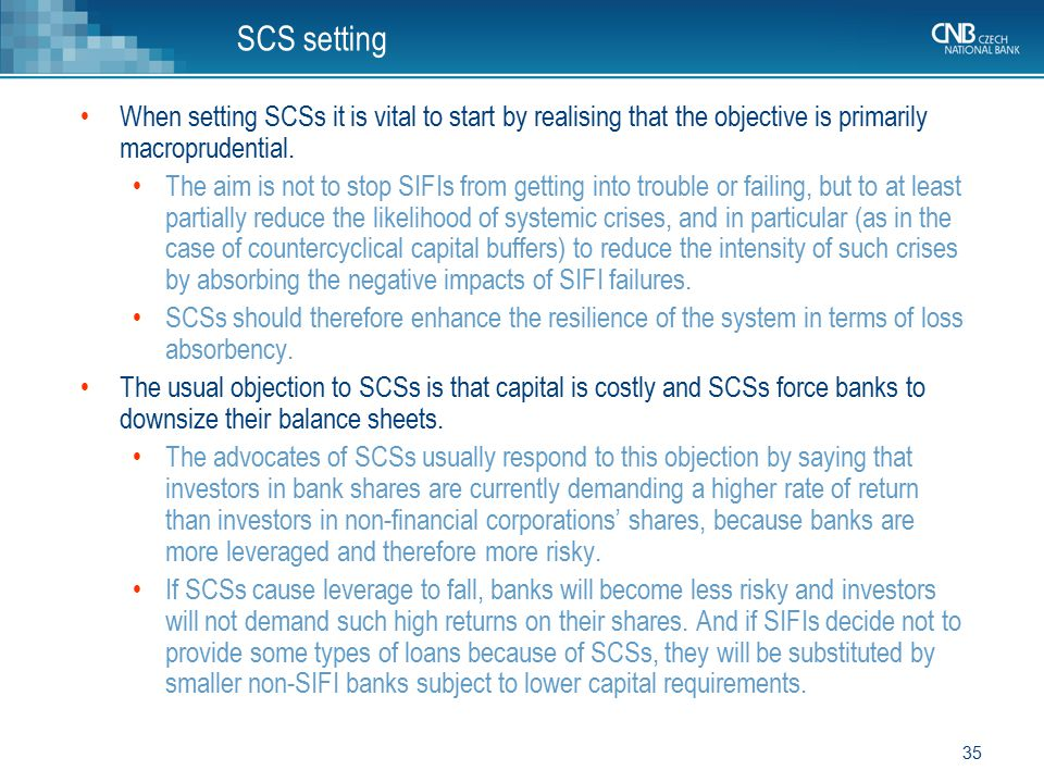 SCS setting When setting SCSs it is vital to start by realising that the objective is primarily macroprudential.