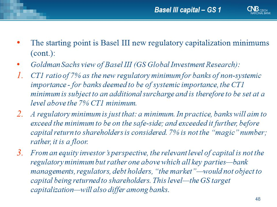 Basel III capital – GS 1 The starting point is Basel III new regulatory capitalization minimums (cont.):
