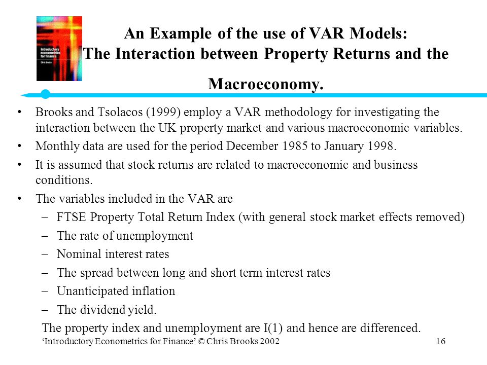 An Example of the use of VAR Models: The Interaction between Property Returns and the Macroeconomy.