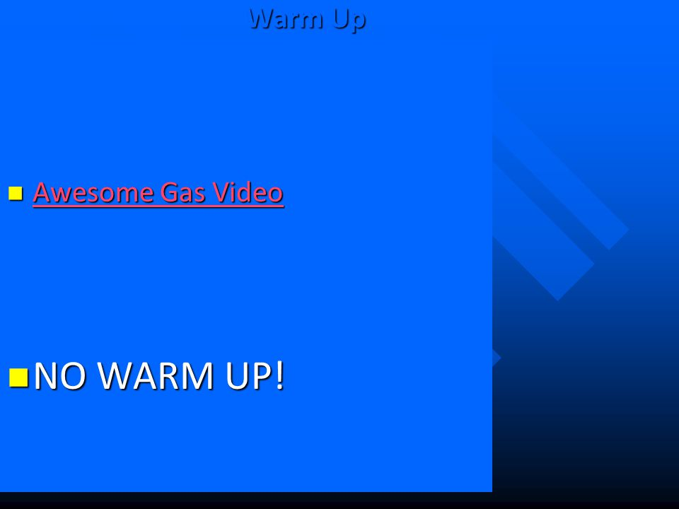 Warm Up Awesome Gas Video NO WARM UP!