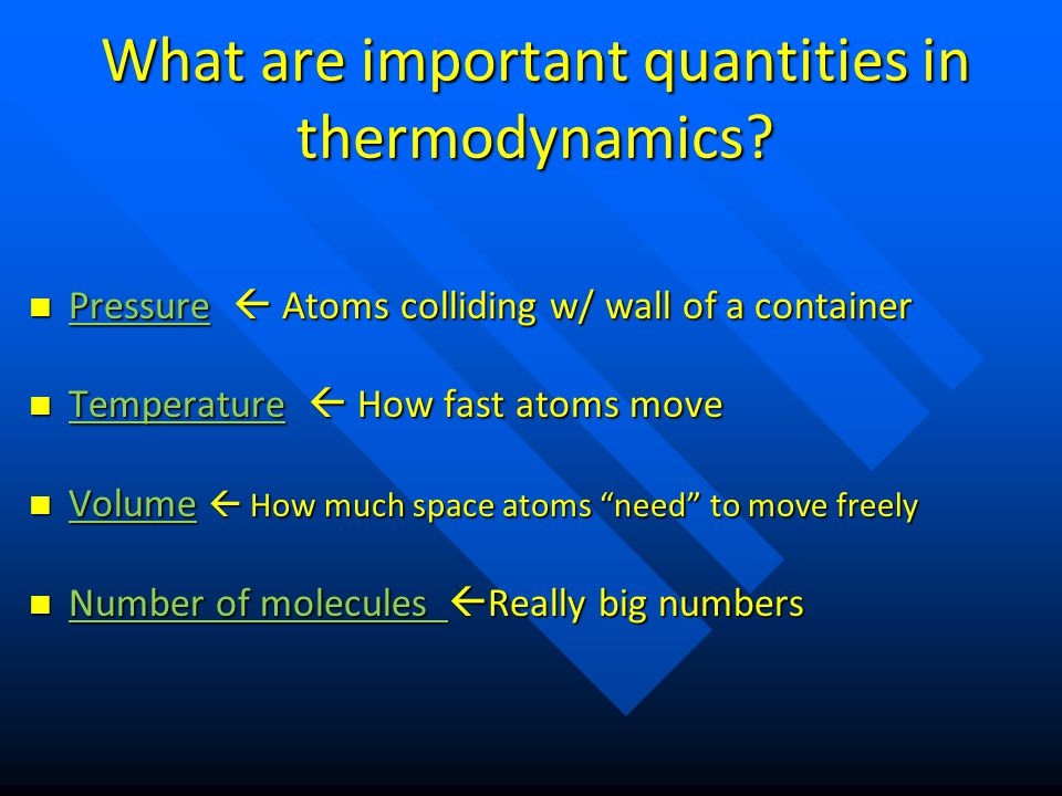 What are important quantities in thermodynamics
