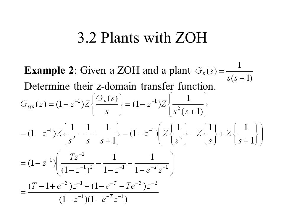 3.2 Plants with ZOH Example 2: Given a ZOH and a plant