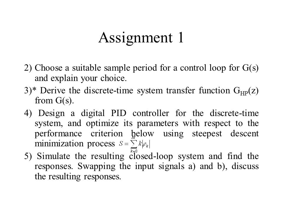 Assignment 1 2) Choose a suitable sample period for a control loop for G(s) and explain your choice.