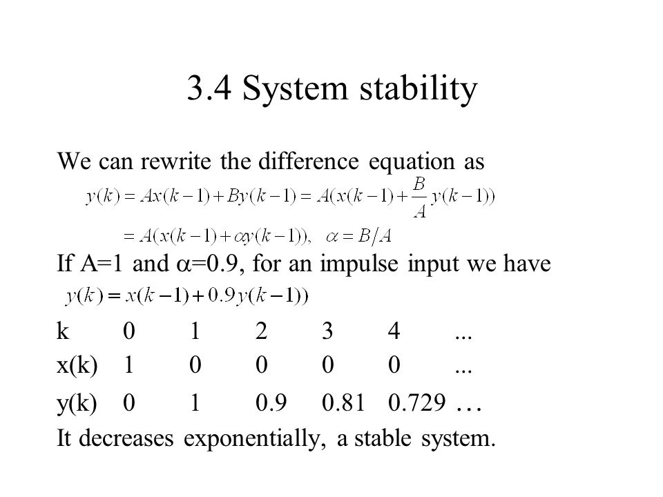 3.4 System stability We can rewrite the difference equation as