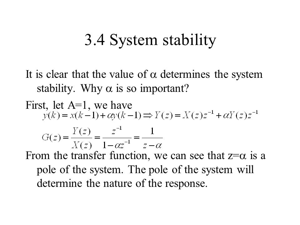 3.4 System stability It is clear that the value of  determines the system stability. Why  is so important