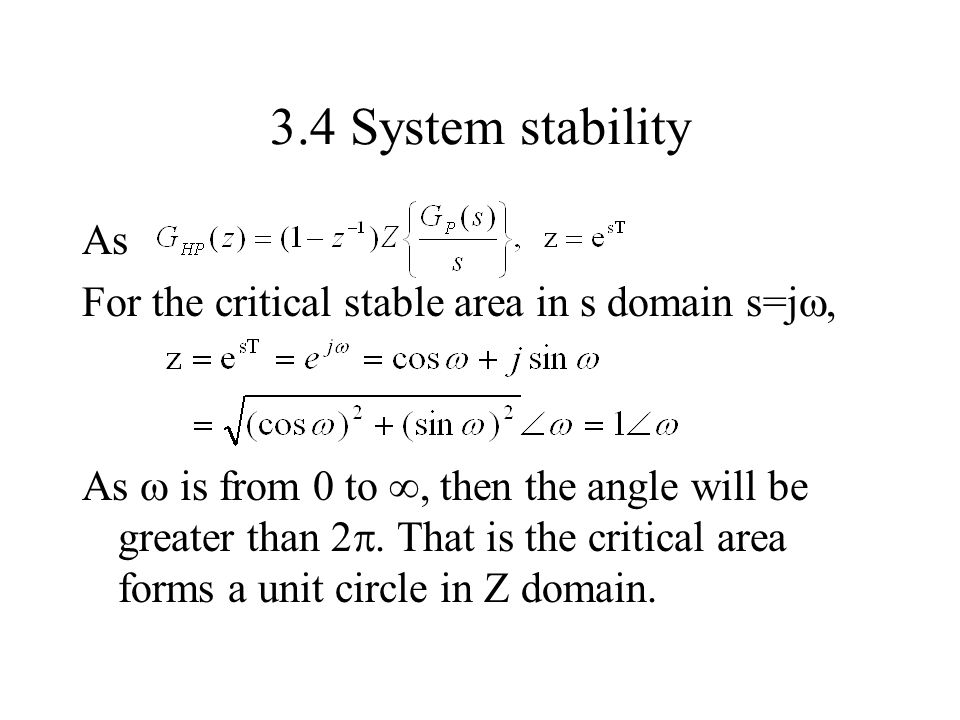 3.4 System stability As For the critical stable area in s domain s=j,