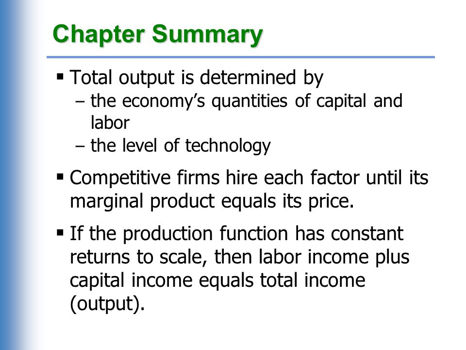 Chapter Summary A closed economy's output is used for